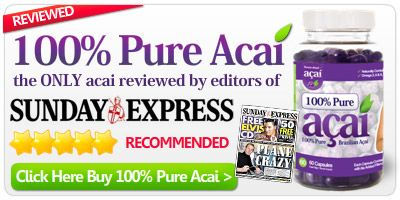 100% Pure Acai - The only Acai product reviewed by editors of SUNDAY EXPRESS.